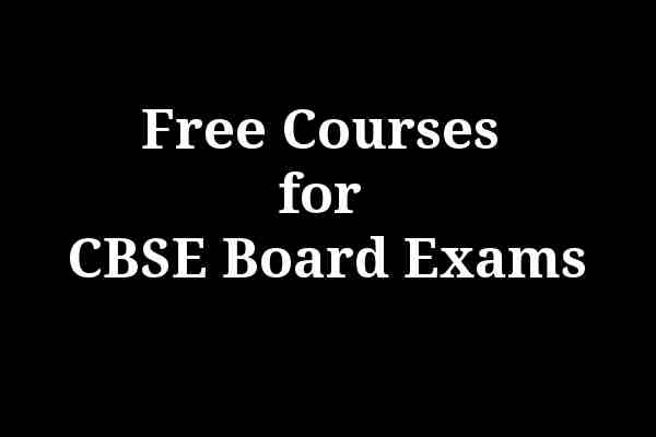 Free Courses for CBSE Board Exams in India