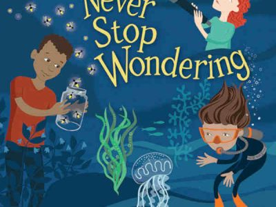 New Book for Children: Never Stop Wondering